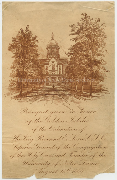 Front page of the banquet program for the celebration of Rev. Edward Sorin's Golden Jubilee, featuring an engraving of Main Building by A.C. McClurg & Co., 1888/0815.